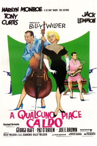 A QUALCUNO PIACE CALDO (SOME LIKE IT HOT)