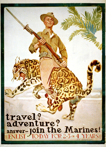 Travel? Adventure? Answer - Join the Marines! Enlist To-day for 2-3 or 4 Years