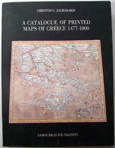 A Catalogue of Printed Maps of Greece 1477-1800: 2nd Edition