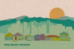 Keep Denver Awesome